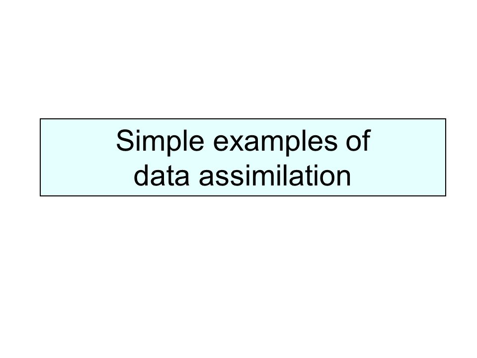 Simple examples of data assimilation