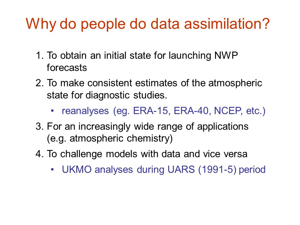Why do people do data assimilation