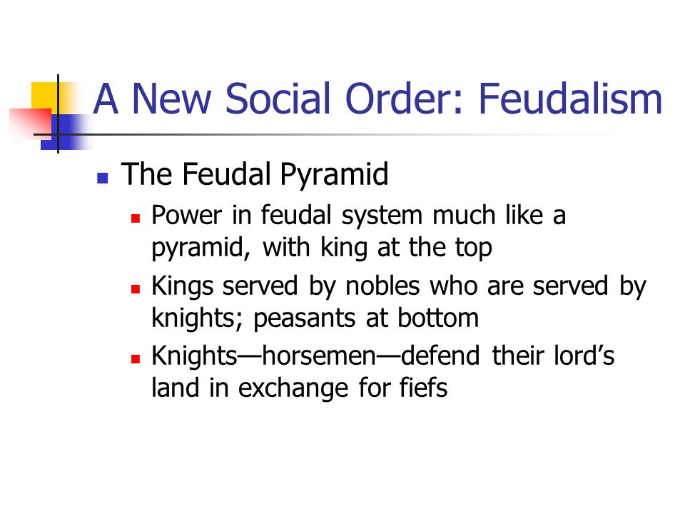feudalism and new social order How did feudalism collapse update  that anything 'happened' to feudalism because the medieval social order was never  were experimenting with new forms of.