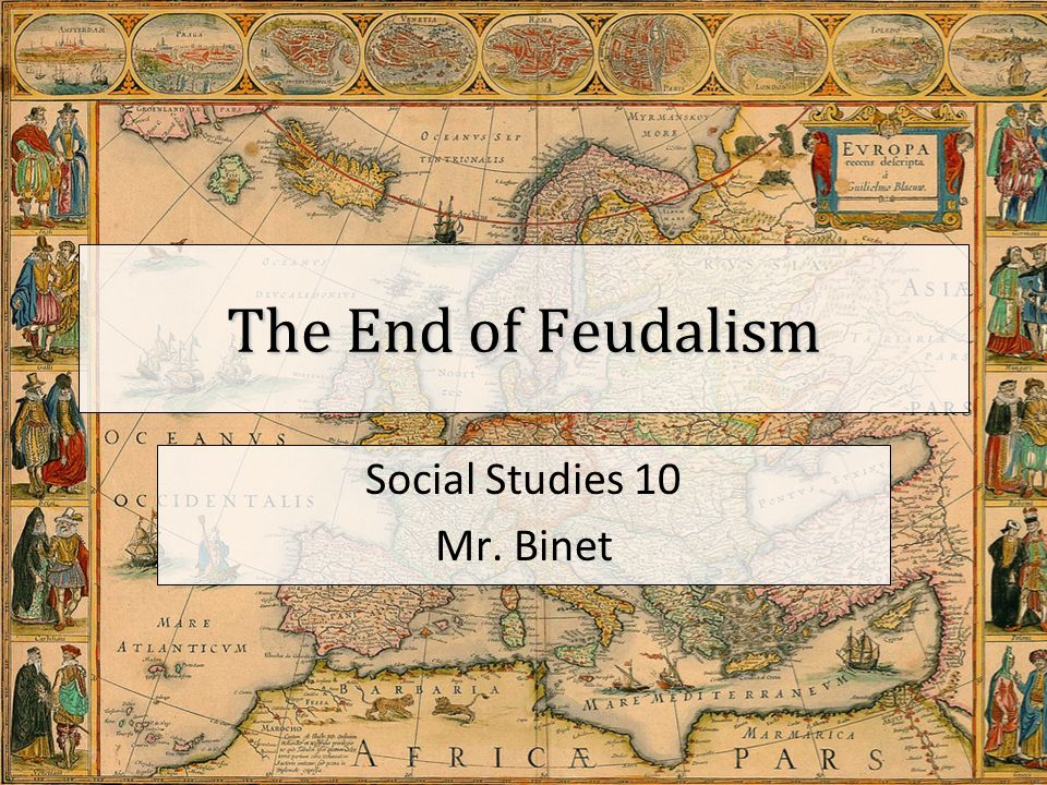 a history of feudalism In the grand historical march postulated by historical materialism, ancient slavery and medieval feudalism preceded capitalism as distinct systems of domination and exploitation (eg perry anderson's passages from antiquity to feudalism) in each social order small elites captured great wealth from the.