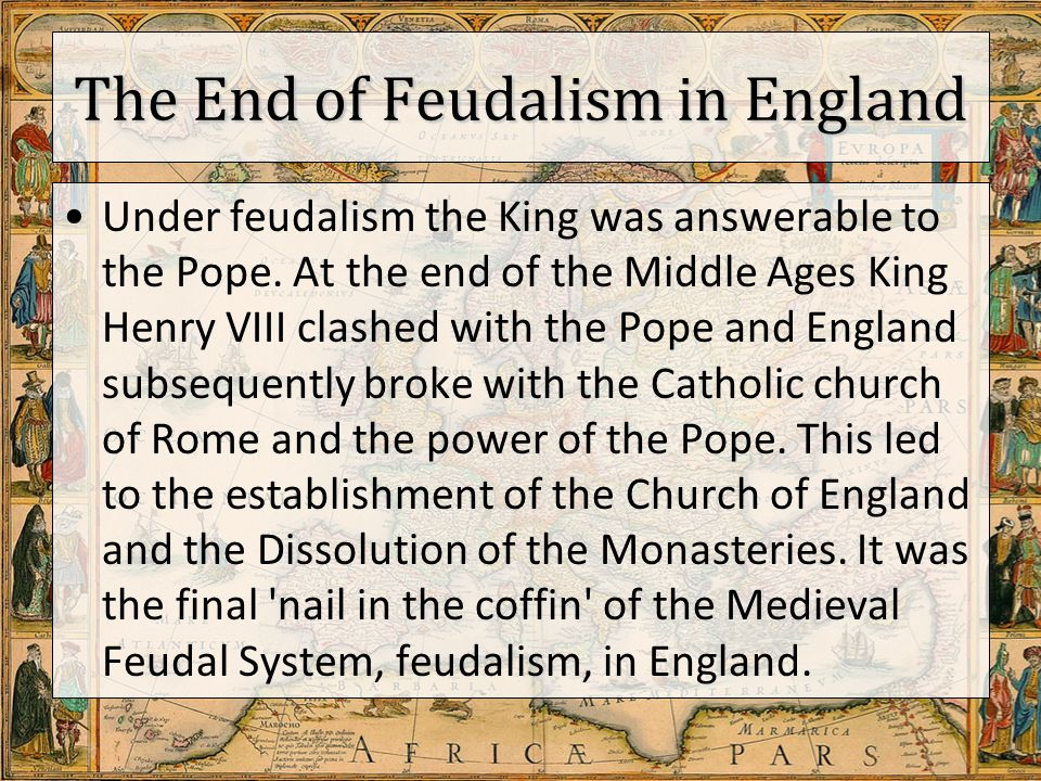 feudalism in england Free feudalism papers, essays, and  the english army lead by harold godwine but before he could be called king of england he had to gain control of all of england.