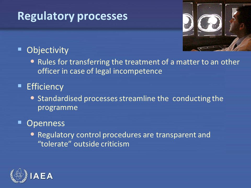 Regulatory processes Objectivity Efficiency Openness
