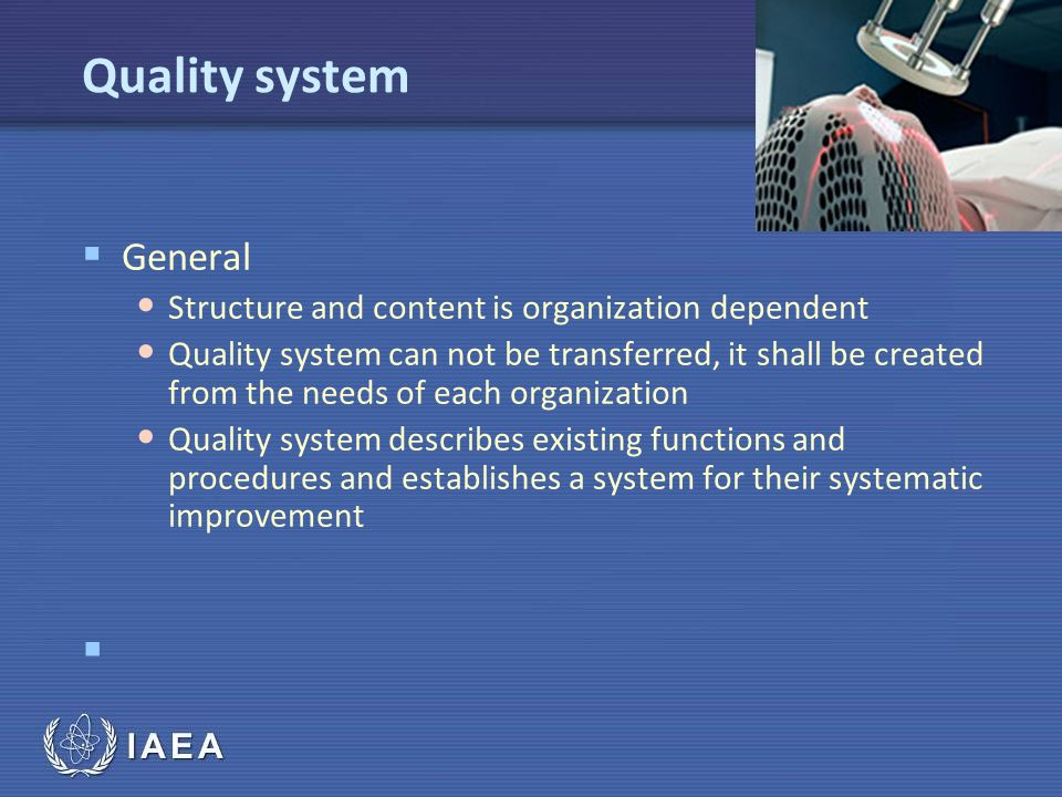 Quality system General Structure and content is organization dependent