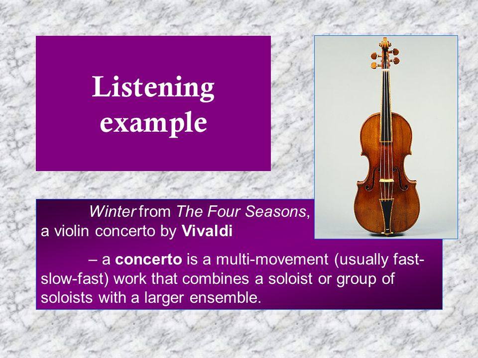 Listening example Winter from The Four Seasons, a violin concerto by Vivaldi.