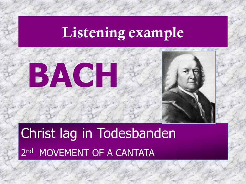BACH Listening example Christ lag in Todesbanden