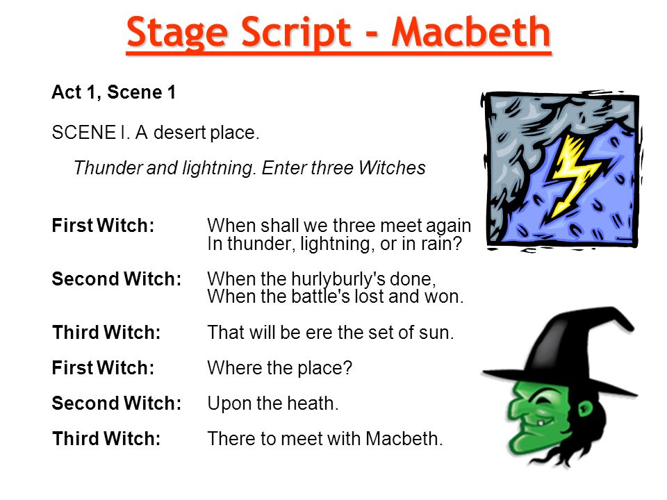 macbeth script Lady macbeth's reply indicates that duncan obviously loves macbeth because he has always been an honest and honorable man macbeth is in an unfamiliar role that he is uncomfortable playing shakespeare uses moments like this to maintain a degree of sympathy for macbeth, since the tragedy of the play is his downfall.