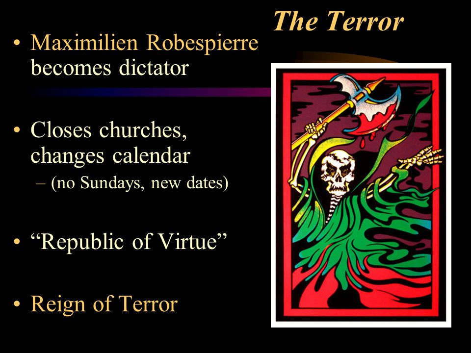 the republic of virtue by the radical jacobins during the reign of terror Terrorism of the 18th century  the jacobins the rebels in favor of a republic grew in power until they  number of victims executed during the reign of terror.