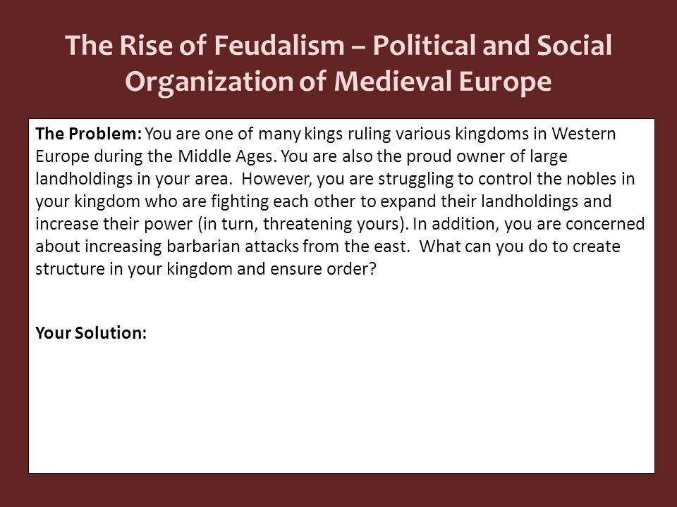 The Rise of Feudalism – Political and Social Organization of Medieval Europe