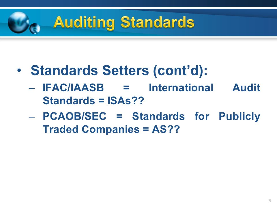 differences between generally accepted auditing standards and international auditing standards Government auditing standards  standards, including international standards this revision supersedes the 2007 revision it contains the  generally accepted government auditing standards (gagas), provide a framework for conducting high quality audits with competence, integrity, objectivity, and.