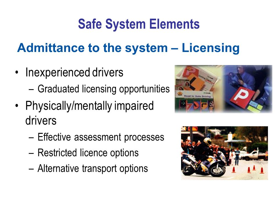 Safe System Elements Admittance to the system – Licensing