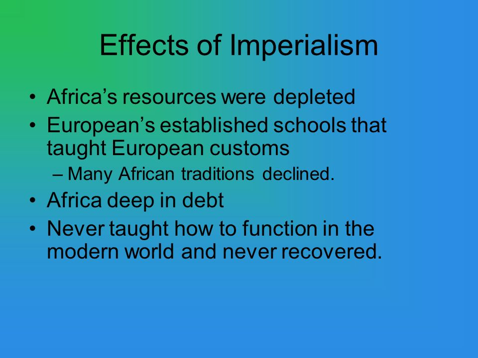 effects of industrialization and imperialism European imperialism in china: trades, battles & treaties  the industrial revolution had a lasting effect on class structure, urbanization and lifestyle in this lesson, we will learn how the .
