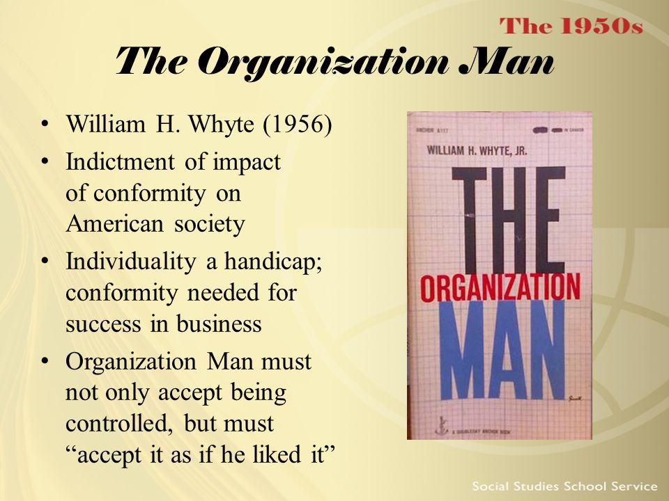 The Organization Man William H. Whyte (1956)