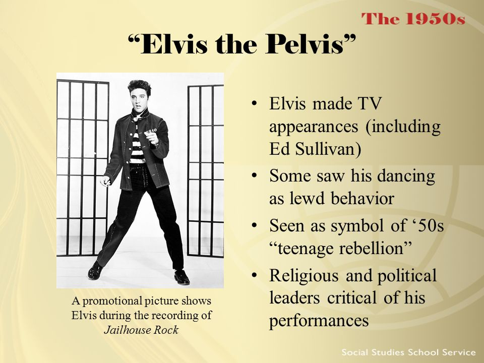 Elvis the Pelvis Elvis made TV appearances (including Ed Sullivan)