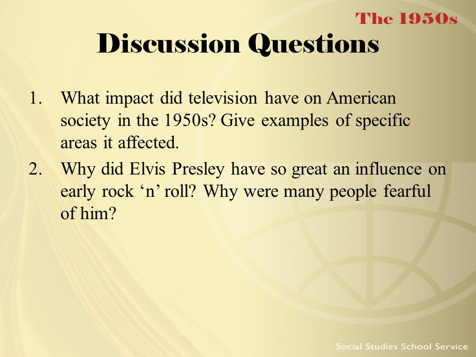 Discussion Questions What impact did television have on American society in the 1950s Give examples of specific areas it affected.
