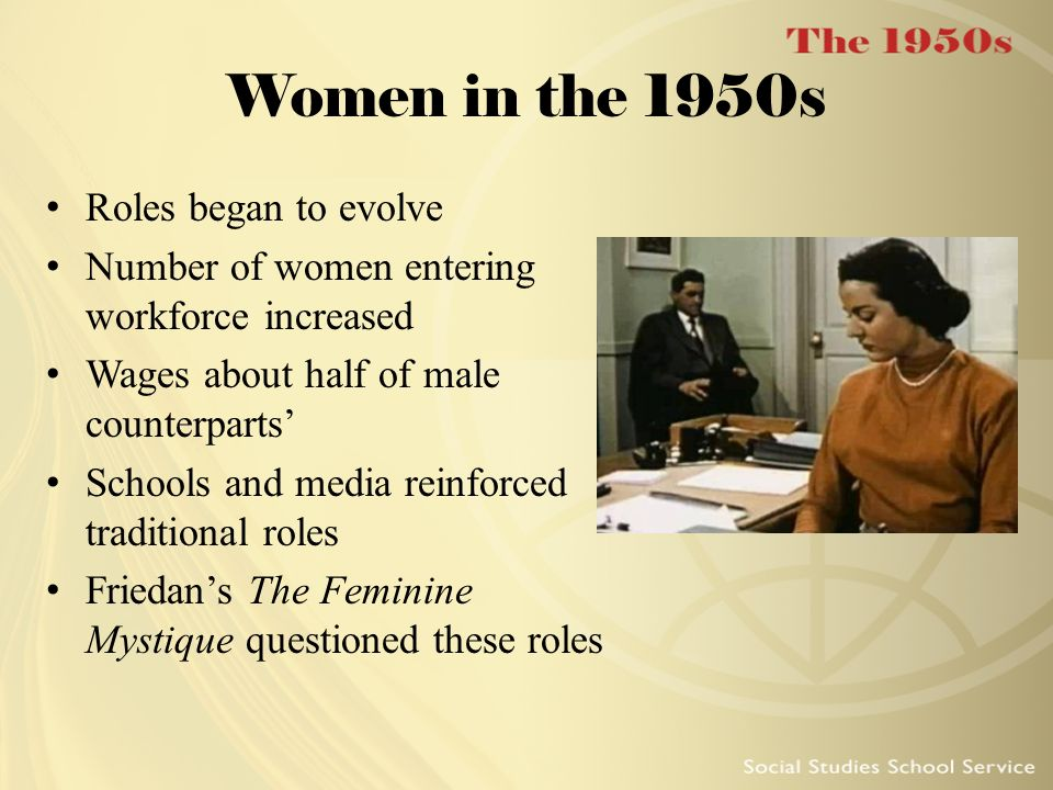 Women in the 1950s Roles began to evolve