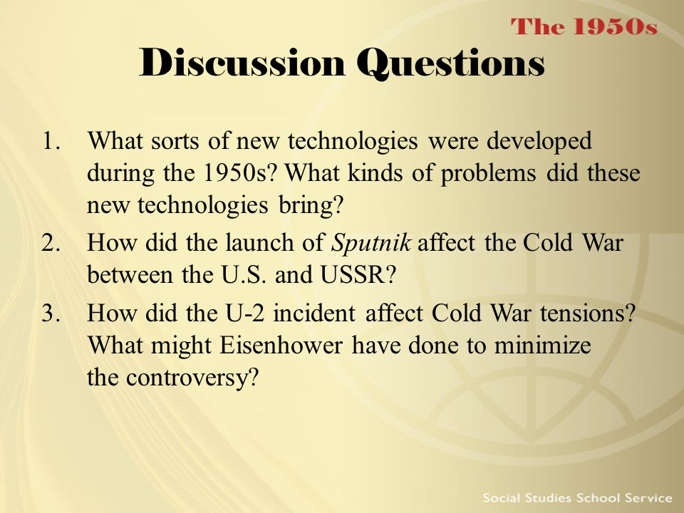Discussion Questions What sorts of new technologies were developed during the 1950s What kinds of problems did these new technologies bring