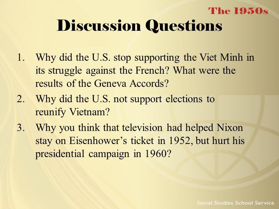 Discussion Questions Why did the U.S. stop supporting the Viet Minh in its struggle against the French What were the results of the Geneva Accords