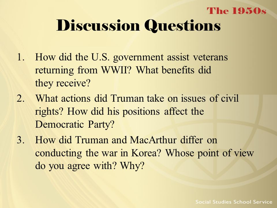 Discussion Questions How did the U.S. government assist veterans returning from WWII What benefits did they receive