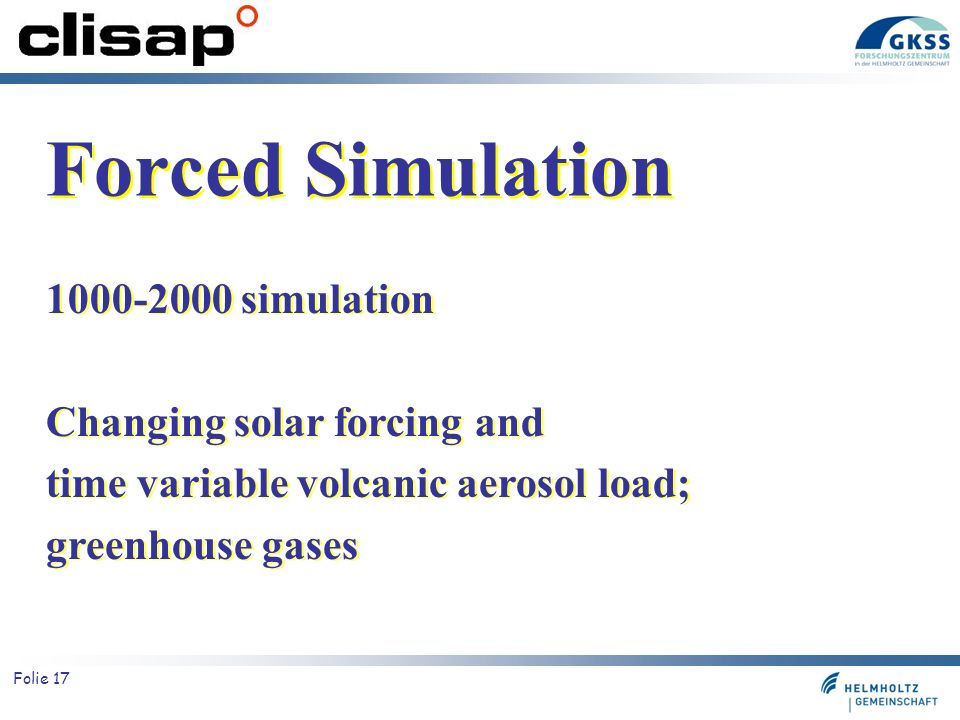Forced Simulation 1000-2000 simulation Changing solar forcing and