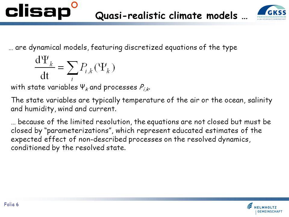 Quasi-realistic climate models …
