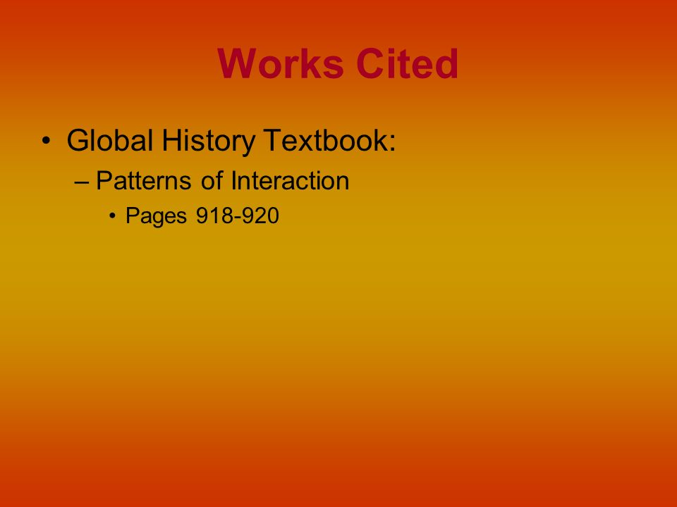 Works Cited Global History Textbook: Patterns of Interaction