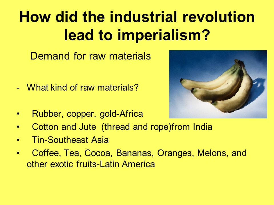 How Did Industrialization Lead To Imperialism