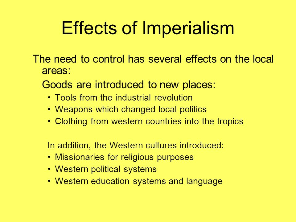 "the four causes and effects of the new imperialism A considerable debate has focused around the causes of the ""new  the  steamboat was a major factor in the british triumph in the opium war."