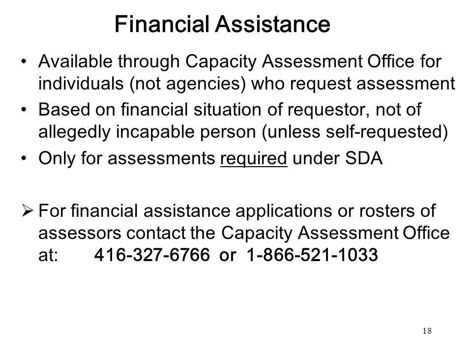 Financial Assistance Available through Capacity Assessment Office for individuals (not agencies) who request assessment.