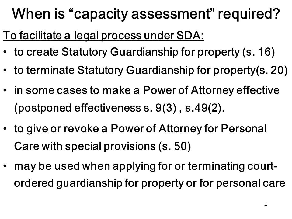 When is capacity assessment required