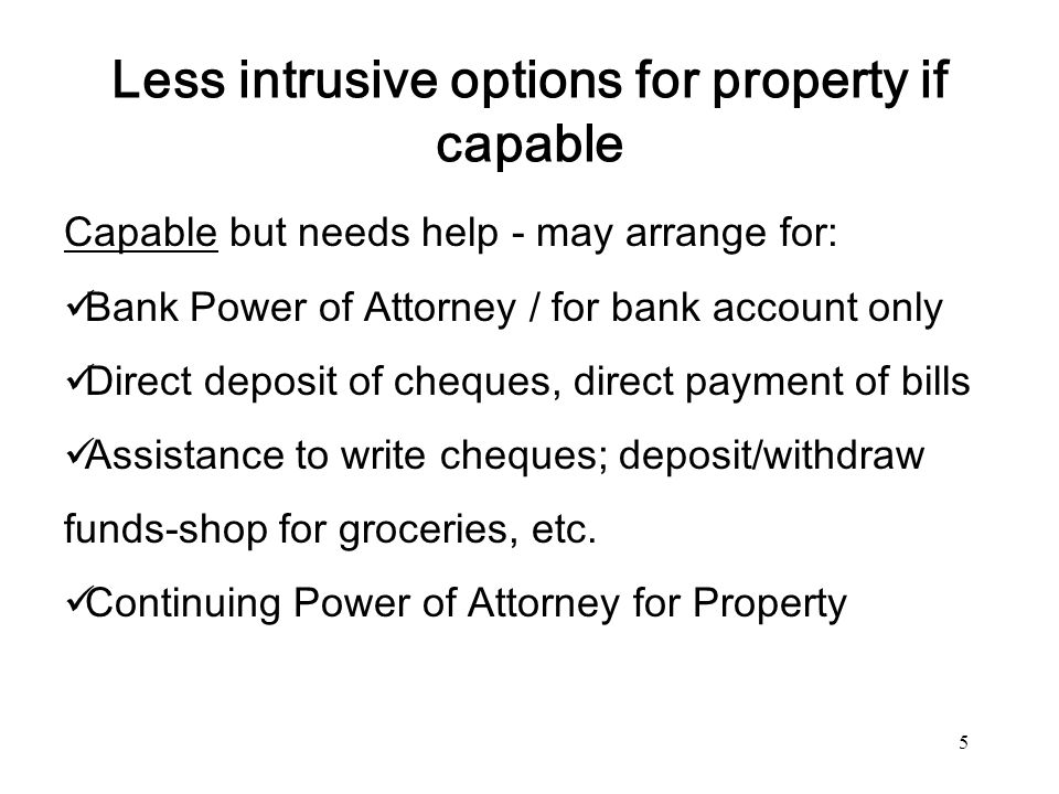 Less intrusive options for property if capable