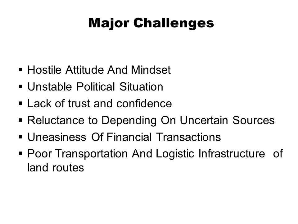 Major Challenges Hostile Attitude And Mindset