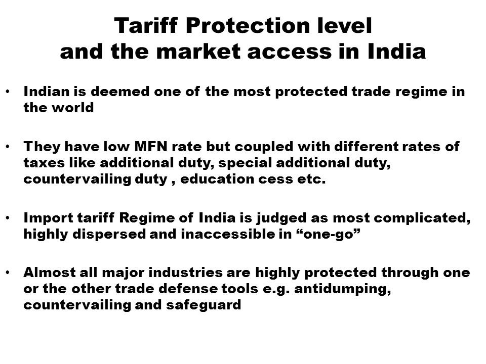 Tariff Protection level and the market access in India