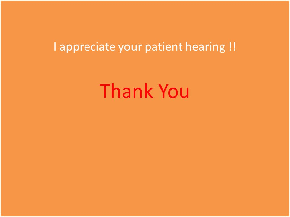 I appreciate your patient hearing !!
