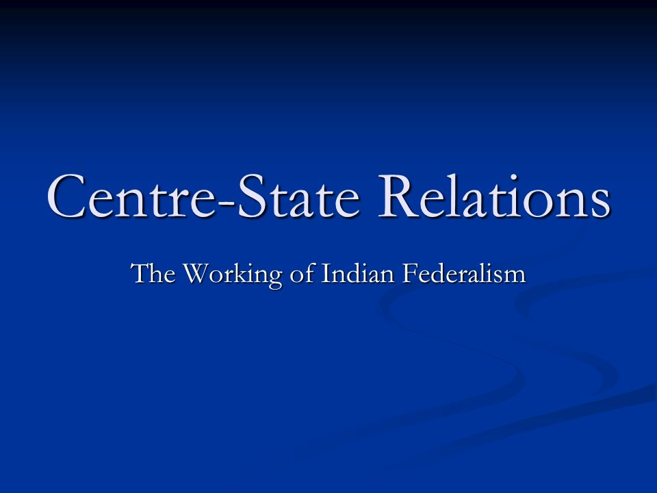 center state relations in india
