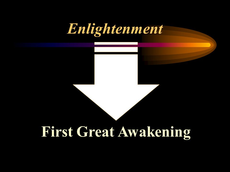 enlightenment and great awakening Although the great awakening was a reaction against the enlightenment, it was  also a long term cause of the revolution before, ministers represented an.