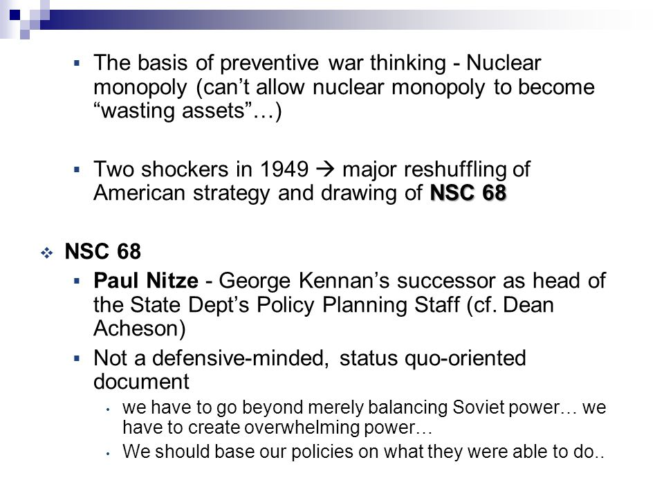 kennan nitze and the nsc 68 essay In lieu of an abstract, here is a brief excerpt of the content: nsc 68 and the soviet threat reconsidered john lewis gaddis paul nitze in the fall 1979 issue of international security, historian samuel f wells, ]r presented an especially provocative analysis of the landmark governmental study, nsc 68, completed on april 7 , 1950.