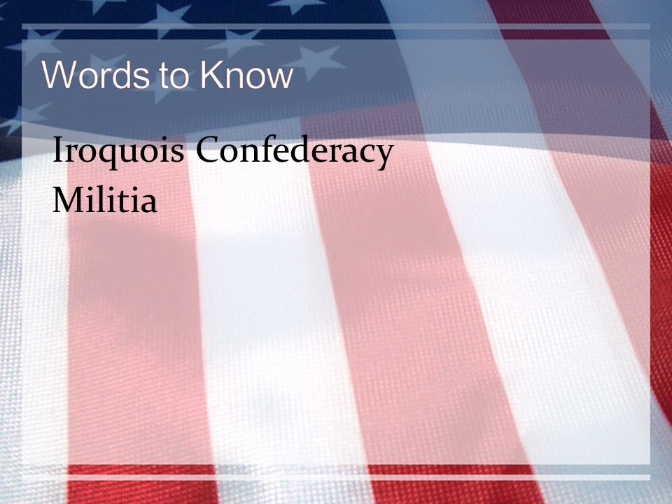 Words to Know Iroquois Confederacy Militia