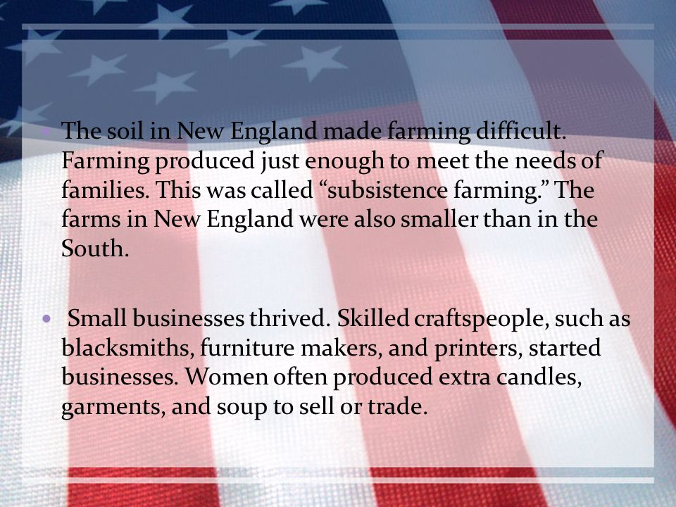 The soil in New England made farming difficult