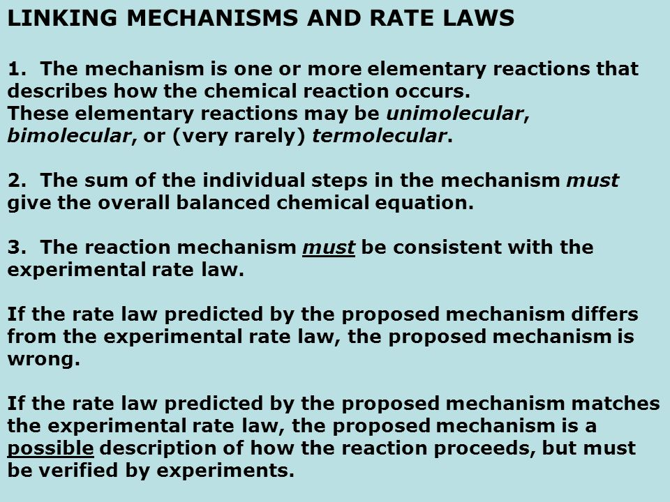 mechanism and rate law Use the concept of preequilibrium in describing enzyme kinetics outline a mechanism for unimolecular reactions outline the principle of relaxation methods 281 introduction we have seen in the lecture on the integrated rate laws (lecture 26) that the order of a reaction has to be obtained experimentally and it can not be.