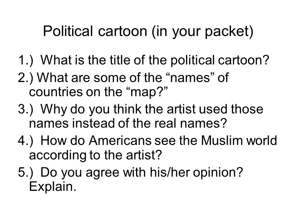 Political cartoon (in your packet)