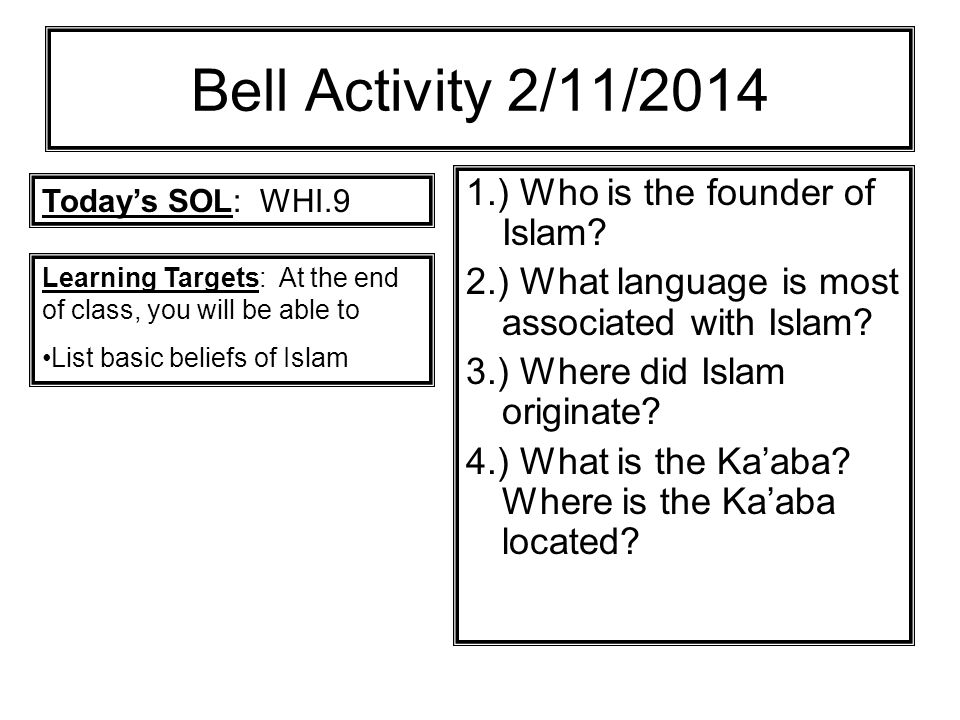 Bell Activity 2/11/2014 1.) Who is the founder of Islam