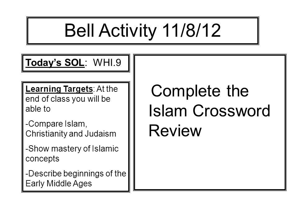 Bell Activity 11/8/12 Complete the Islam Crossword Review