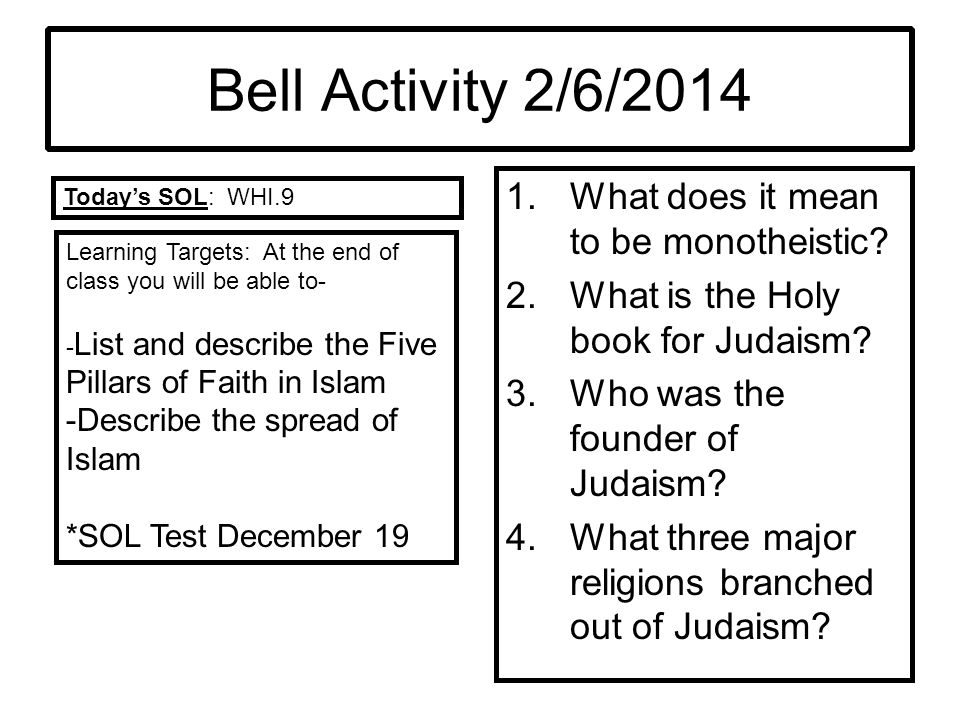 Bell Activity 2/6/2014 What does it mean to be monotheistic