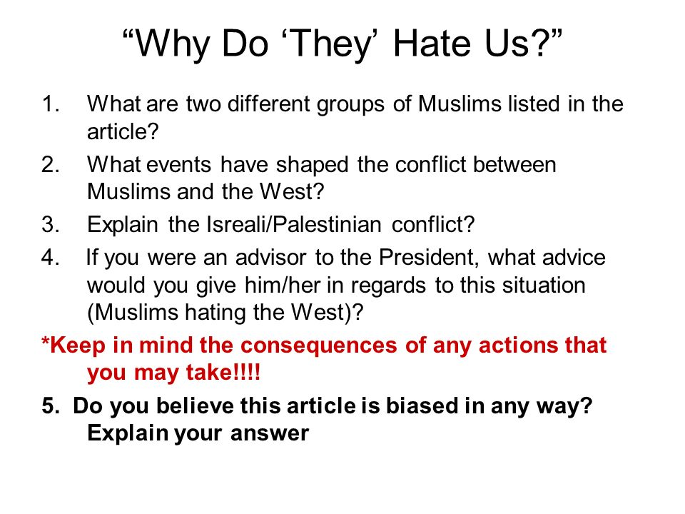 Why Do 'They' Hate Us What are two different groups of Muslims listed in the article