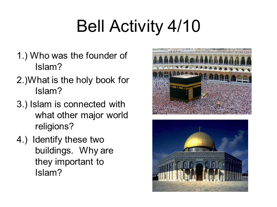 Bell Activity 4/10 1.) Who was the founder of Islam