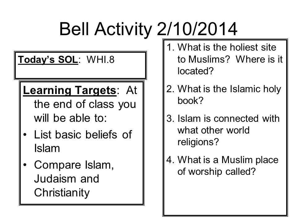Bell Activity 2/10/2014 What is the holiest site to Muslims Where is it located What is the Islamic holy book