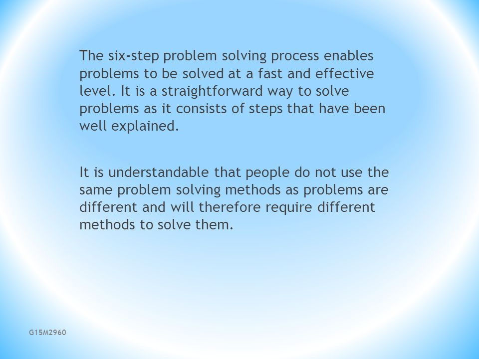 six step problem solving process Six step problem solving process - 100% non-plagiarism guarantee of custom essays & papers find out all you need to know about custom writing find out basic tips how.