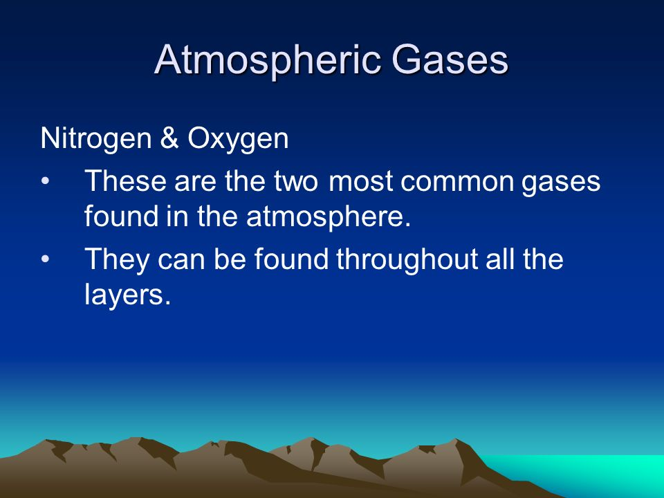 Atmospheric Gases Nitrogen & Oxygen