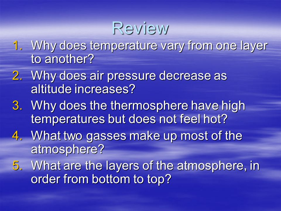 Review Why does temperature vary from one layer to another