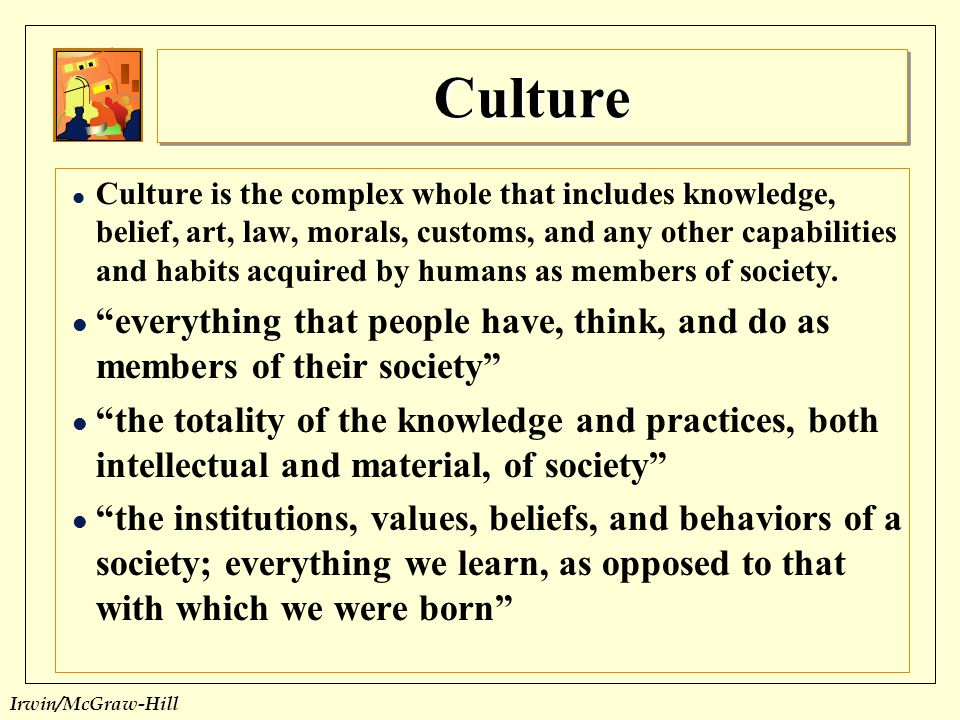 culture what is it Read and learn for free about the following article: what is cultural heritage.